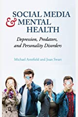 Social Media and Mental Health: Depression, Predators, and Personality Disorders Hardcover