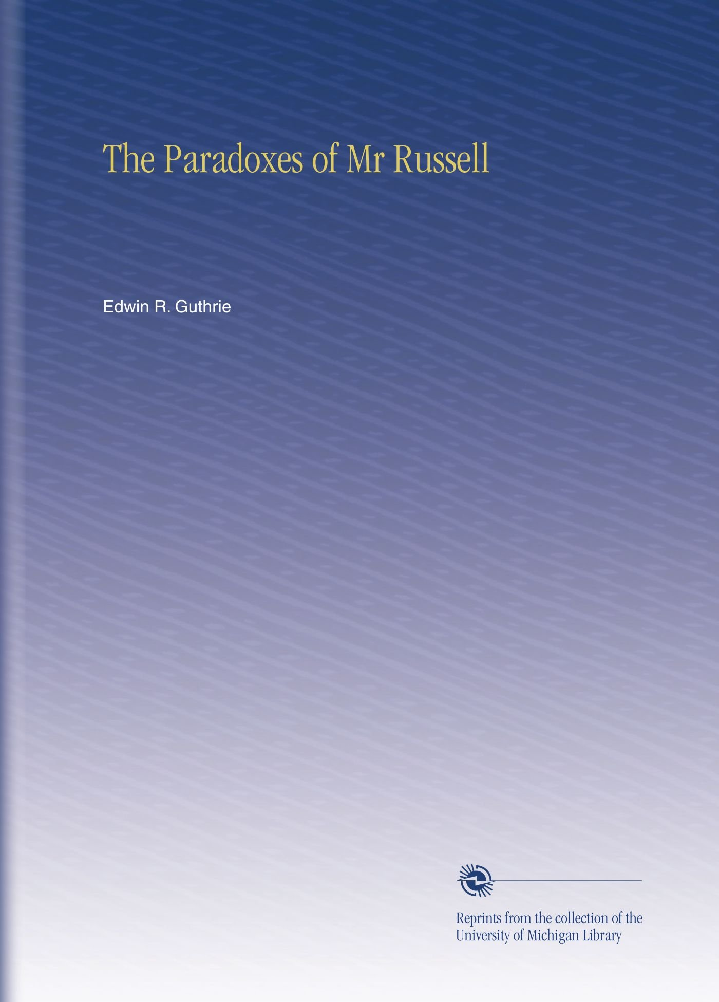 Read Online The Paradoxes of Mr Russell ebook