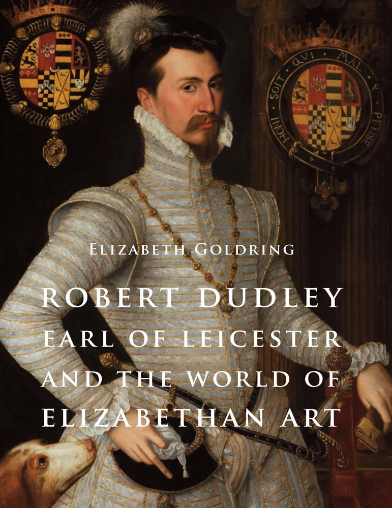 Download Robert Dudley, Earl of Leicester, and the World of Elizabethan Art: Painting and Patronage at the Court of Elizabeth I ebook