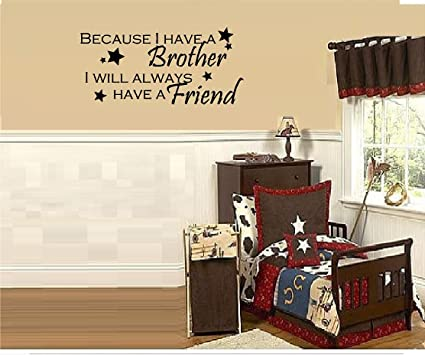 WALL DECAL VINYL LETTERS BECAUSE I HAVE A BROTHER I WILL ALWAYS HAVE A FRIEND BOYS  sc 1 st  Amazon.com & Amazon.com: WALL DECAL VINYL LETTERS BECAUSE I HAVE A BROTHER I WILL ...
