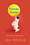 """Pleasing People: How not to be an """"approval junkie"""""""