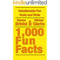 Unbelievable Fun Facts and Trivia: 1,000 Fun Facts