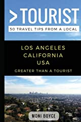 Greater Than a Tourist- Los Angeles California USA: 50 Travel Tips from a Local Paperback