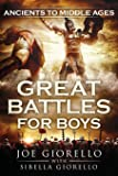 Great Battles for Boys: Ancients to Middle Ages