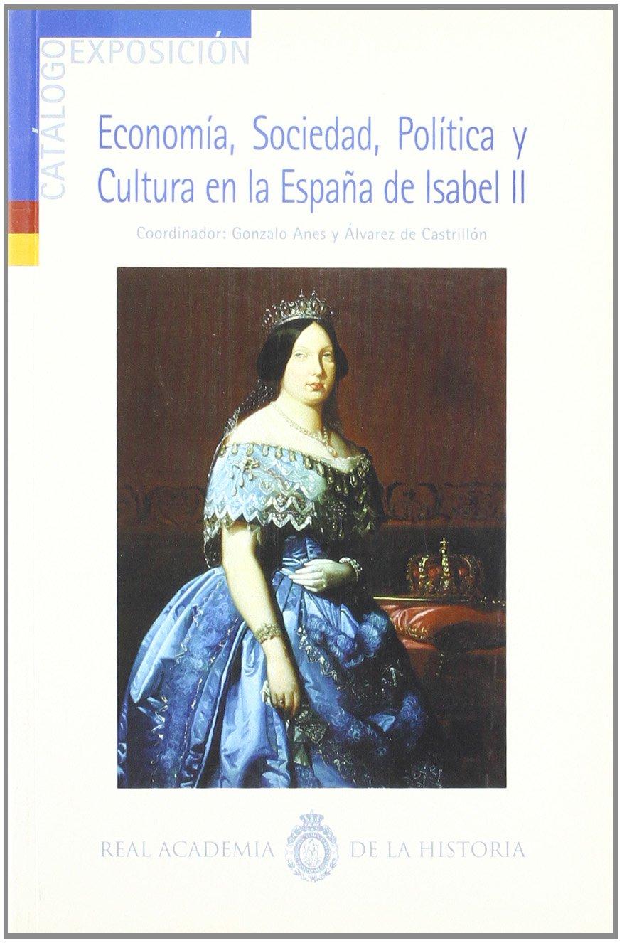 Economía, sociedad, política y cultura en la España de Isabel II ...