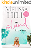 An Island in the Sun: An Escapist 2020 Greek Island Summer Read set in Crete (Escape to the Islands Book 3)