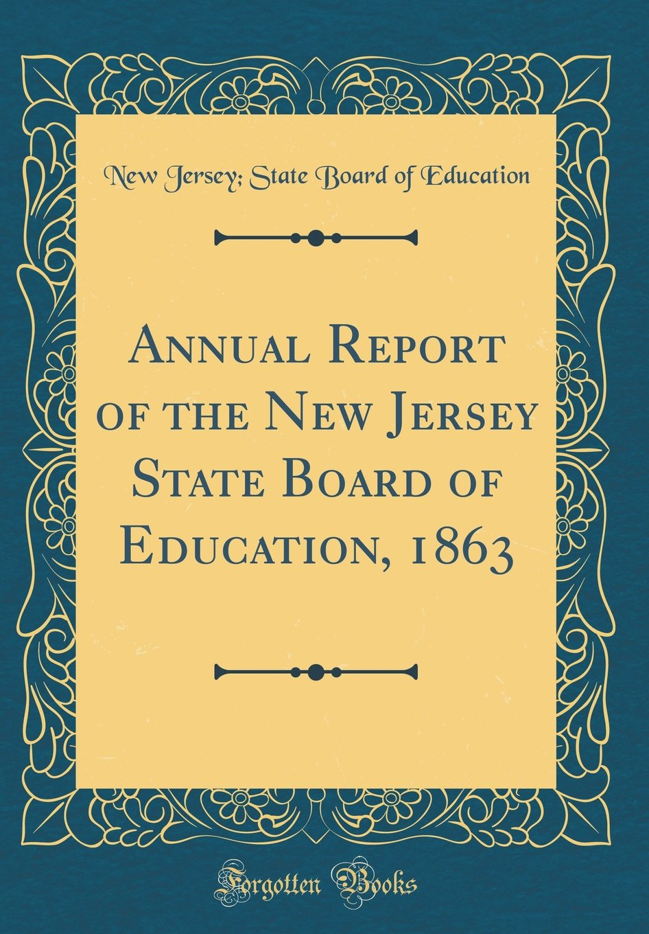 Annual Report of the New Jersey State Board of Education, 1863 (Classic Reprint) ebook