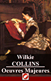 Wilkie Collins: Oeuvres Majeures - 10 titres (Annoté)