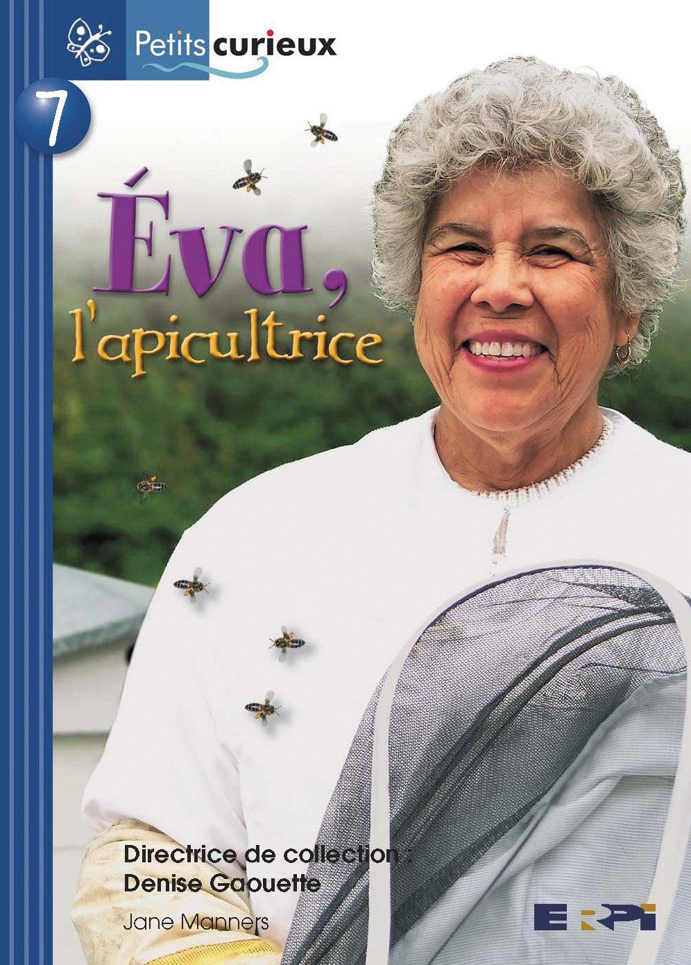 Eva L'Apicultrice: Pet.Cur.Bleu 07 (Petits Curieux) (French Edition) ebook