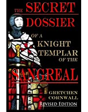 The Secret Dossier of a Knight Templar of the Sangreal: Revised Edition