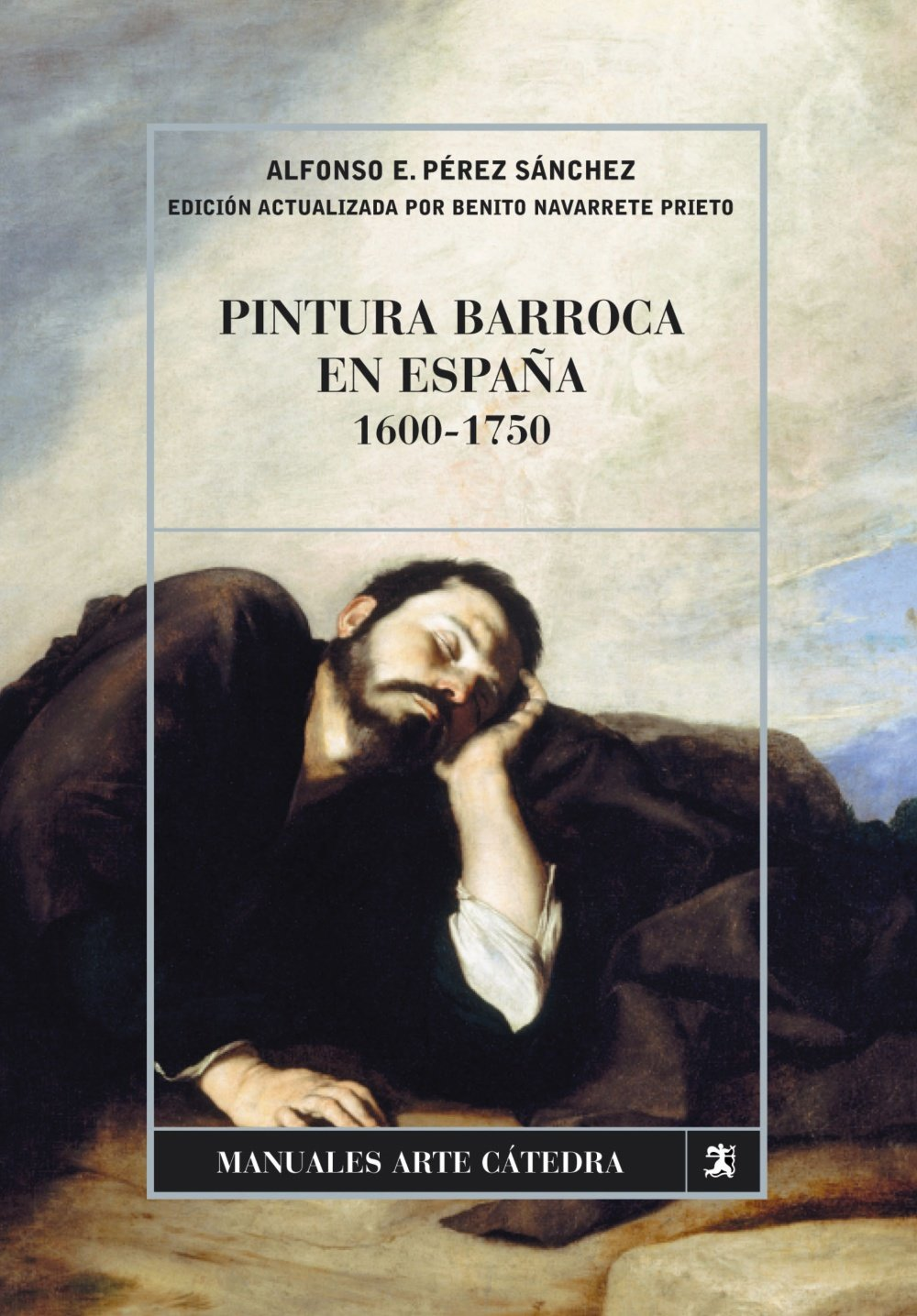Pintura barroca en España, 1600-1750 Manuales Arte Cátedra: Amazon.es: Pérez Sánchez, Alfonso: Libros