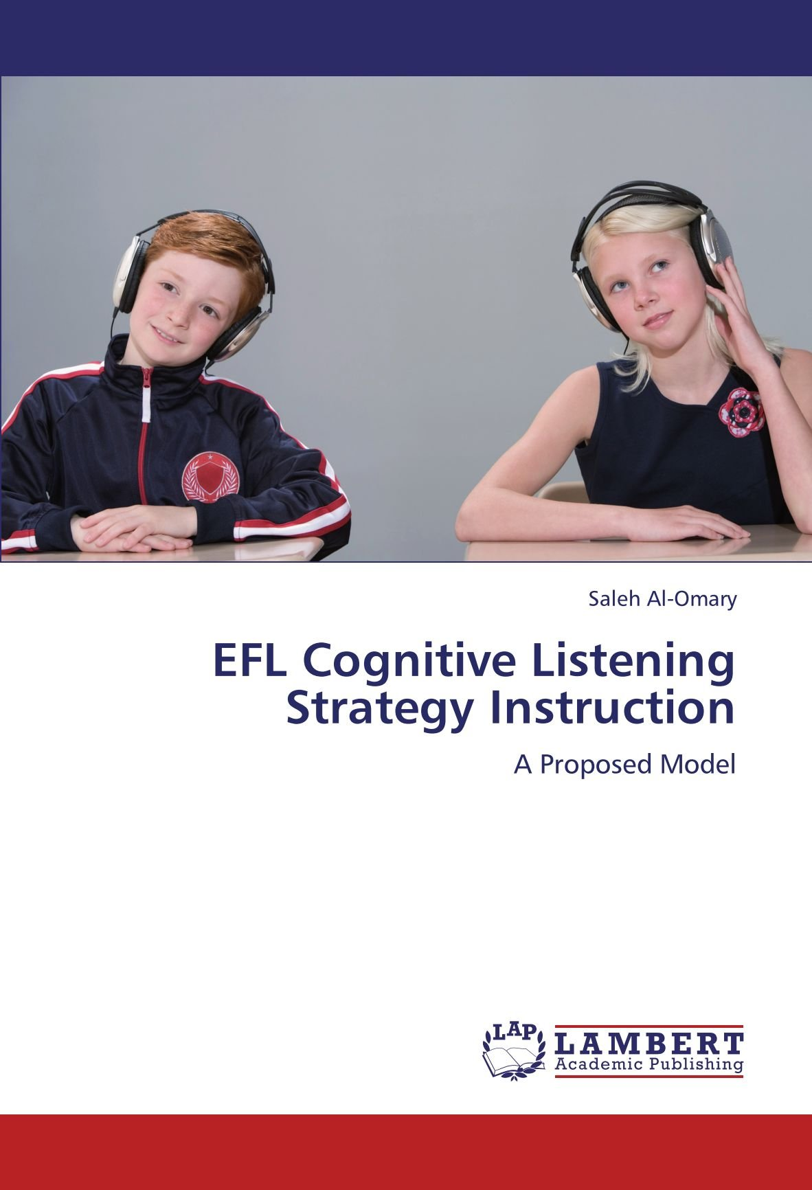 EFL Cognitive Listening Strategy Instruction: A Proposed Model ebook