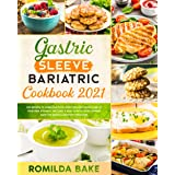gastric sleeve bariatric cookbook 2021: 200 recipes to overcome food addiction and taking care of your new stomach. Included