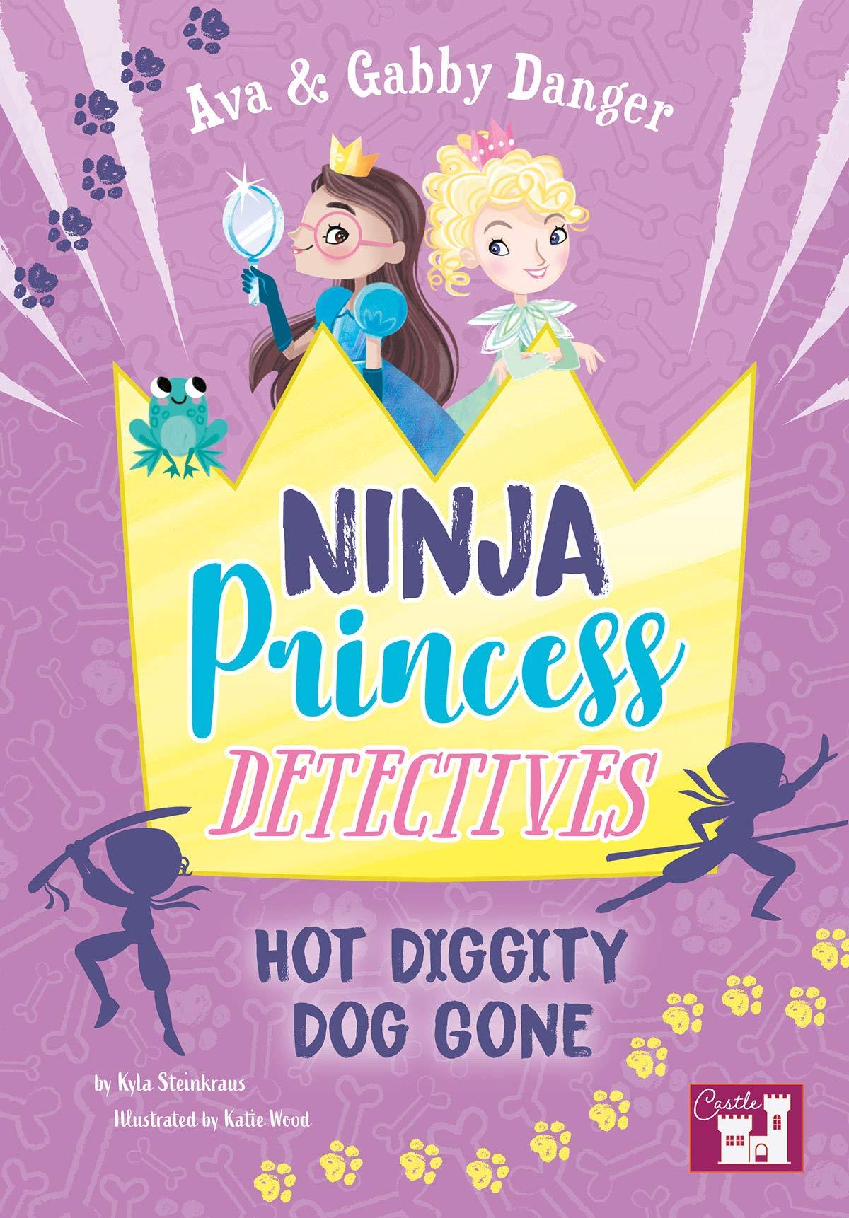 Ava and Gabby Danger: Ninja Princess Detectives Hot Diggity ...