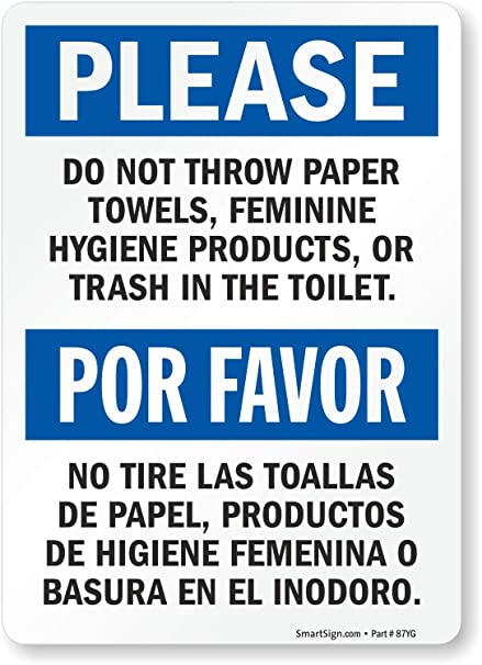 """""""Please - Do Not Throw Paper Towels, Feminine Hygiene Products, Or Trash"""