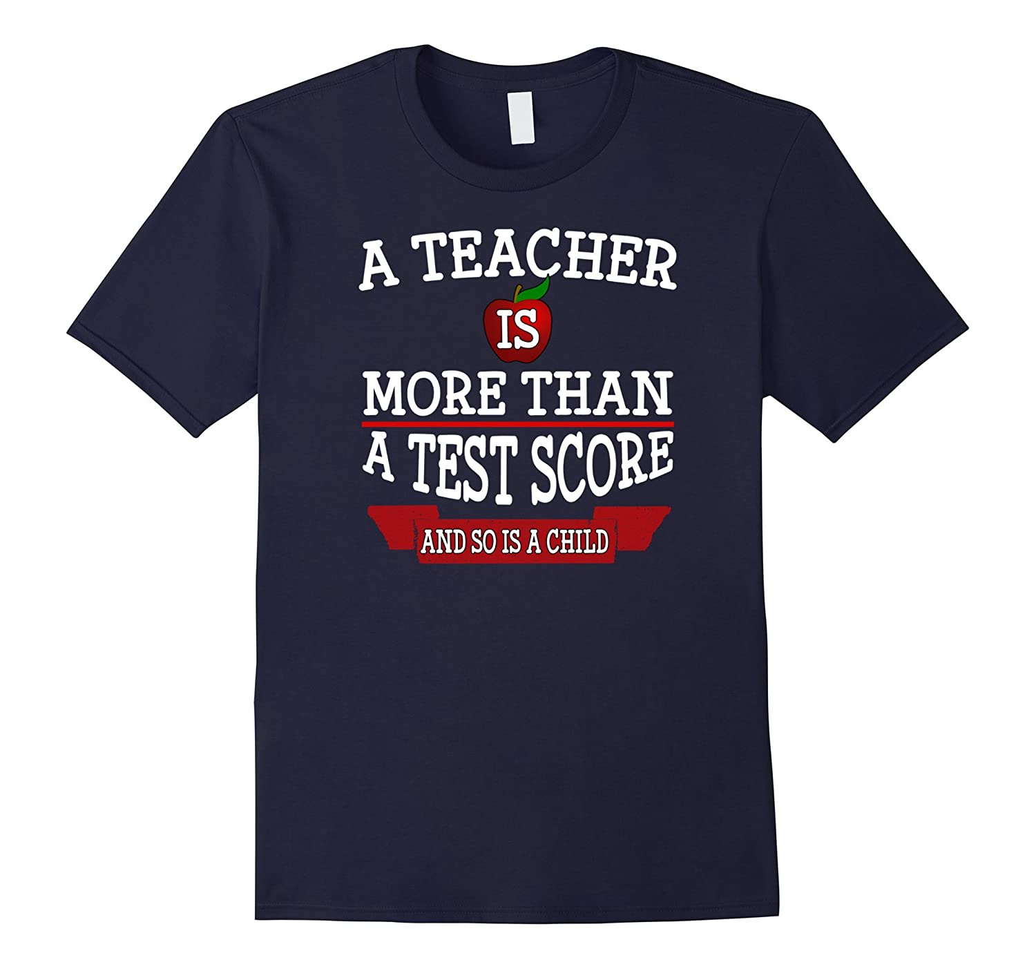A Teacher Is More Than a Test Score And So Is a Child TShirt-BN
