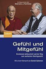 Gefühl und Mitgefühl: Emotionale Achtsamkeit und der Weg zum seelischen Gleichgewicht Paperback