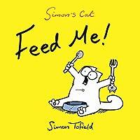 Simon's Cat: Feed Me!