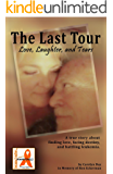 The Last Tour: Love, Laughter, and Tears: In Memory of Ron Eckerman