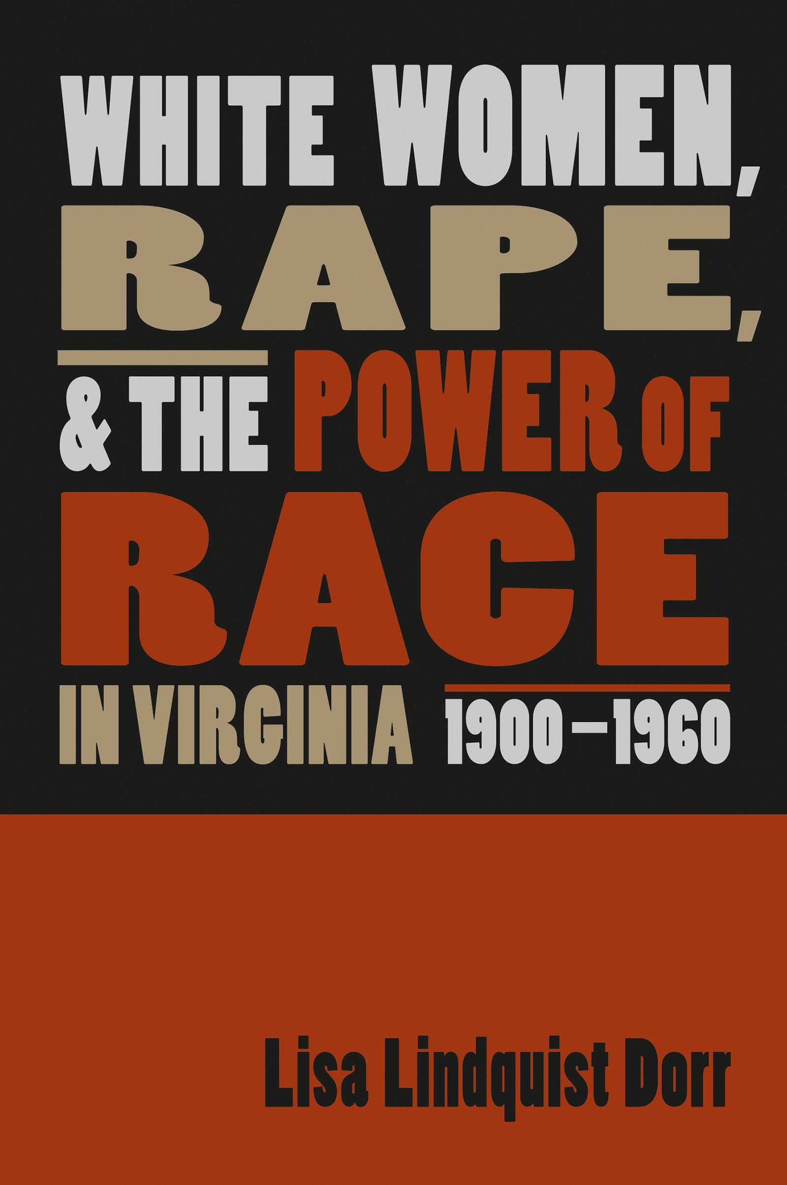 White Women, Rape, and the Power of Race in Virginia, 1900-1960 pdf epub