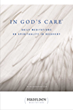 In God's Care: Daily Meditations on Spirituality in Recovery (Hazelden Meditation Series)