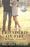 Friendship on Fire (Love in Bloom: The Bradens, Book Three): Volume 6