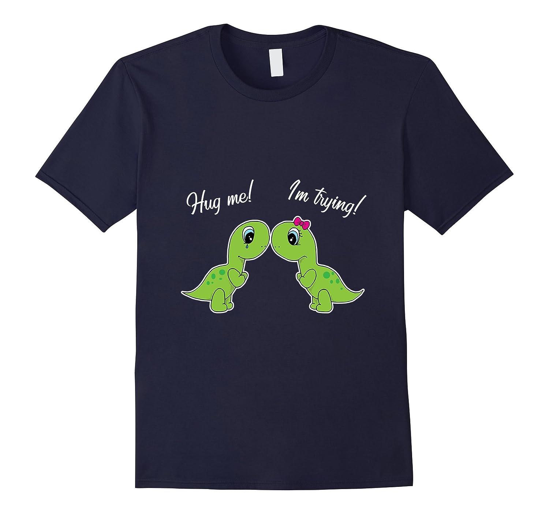 Hug Me Im Trying - Funny Dinosaur Small Arms T-Shirt-Vaci
