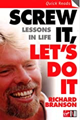 Screw It, Let's Do It: Lessons In Life (Quick Reads) Kindle Edition