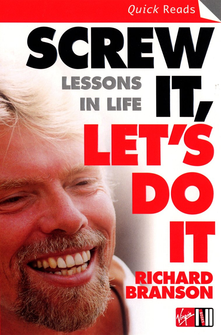 Screw It, Let's Do It: Lessons in Life (Quick Reads): Branson, Sir ...