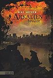 Arkadien-Reihe 2: Arkadien brennt