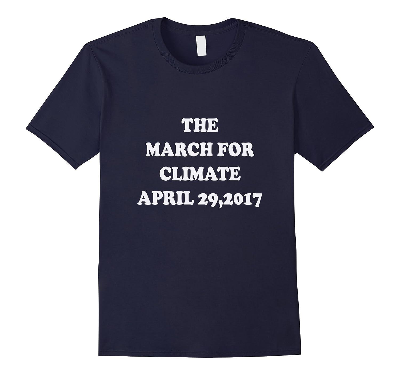 Climate March April 29 2017 T-Shirt-TD