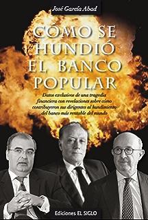 Cómo se hundió el Banco Popular: Datos exclusivos de una tragedia…