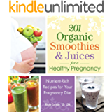Homemade Smoothies for Mom and Baby: 300 Healthy Fruit and Green Smoothies for Pregnancy, Nursing and Baby's First Years