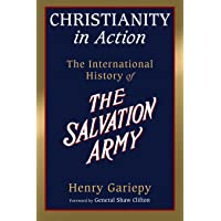 Christianity in Action: The History of the International Salvation Army
