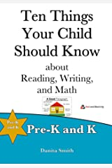 Ten Things Your Child Should Know: Pre-K and K Kindle Edition