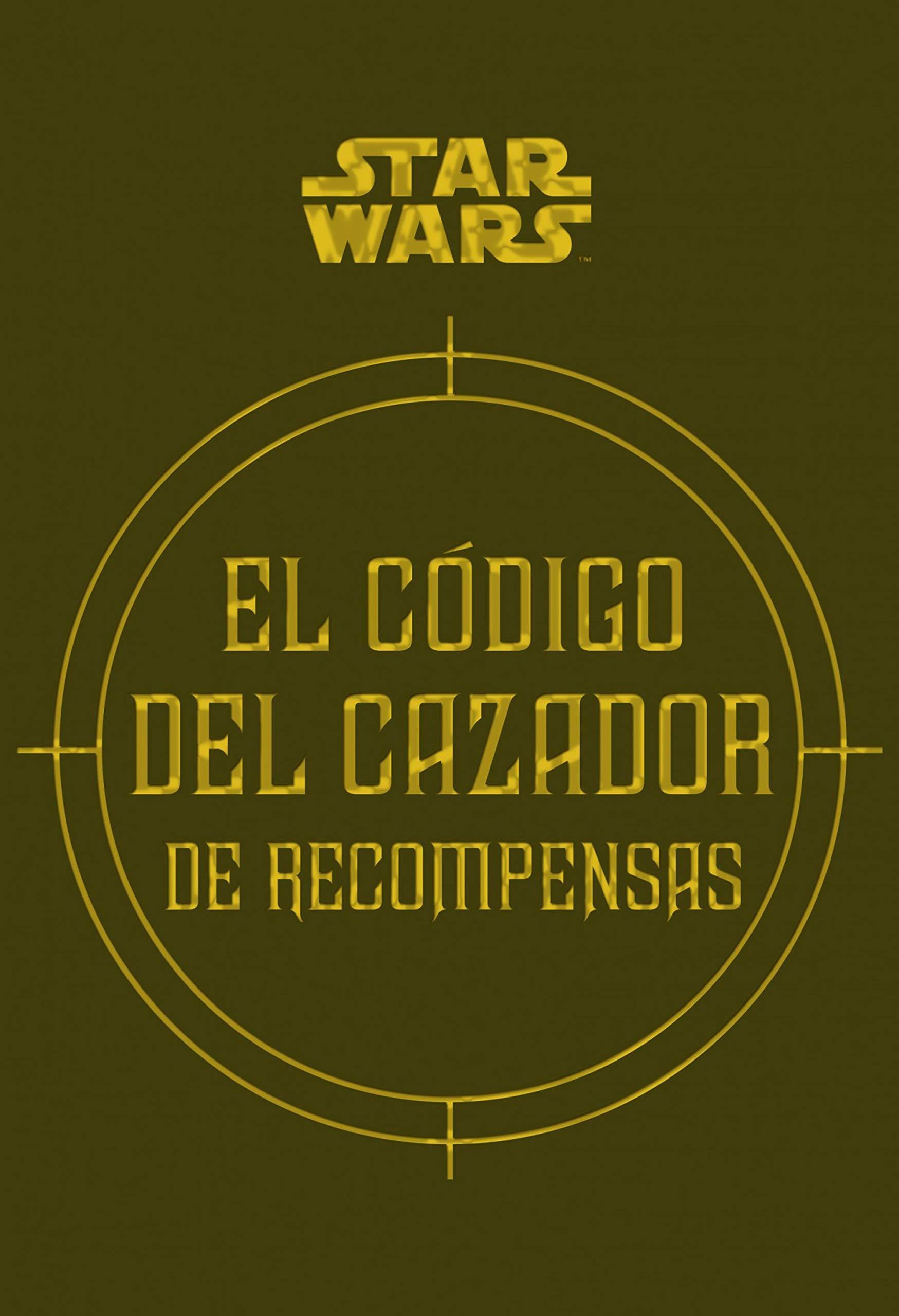 Star Wars El código del cazador de recompensas Star Wars Ilustrados: Amazon.es: Wallace, Daniel, Windham, Ryder, Fry, Jason, Traducciones Imposibles S. L.: Libros