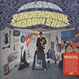 Pandemonium Shadow Show  (Mono Editi On)