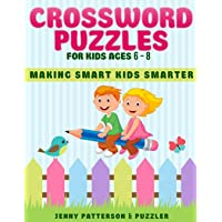 CROSSWORD PUZZLES FOR KIDS AGES 6 - 8: MAKING SMART KIDS SMARTER (Puzzler)
