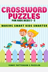 CROSSWORD PUZZLES FOR KIDS AGES 6 - 8: MAKING SMART KIDS SMARTER (Puzzler) Paperback