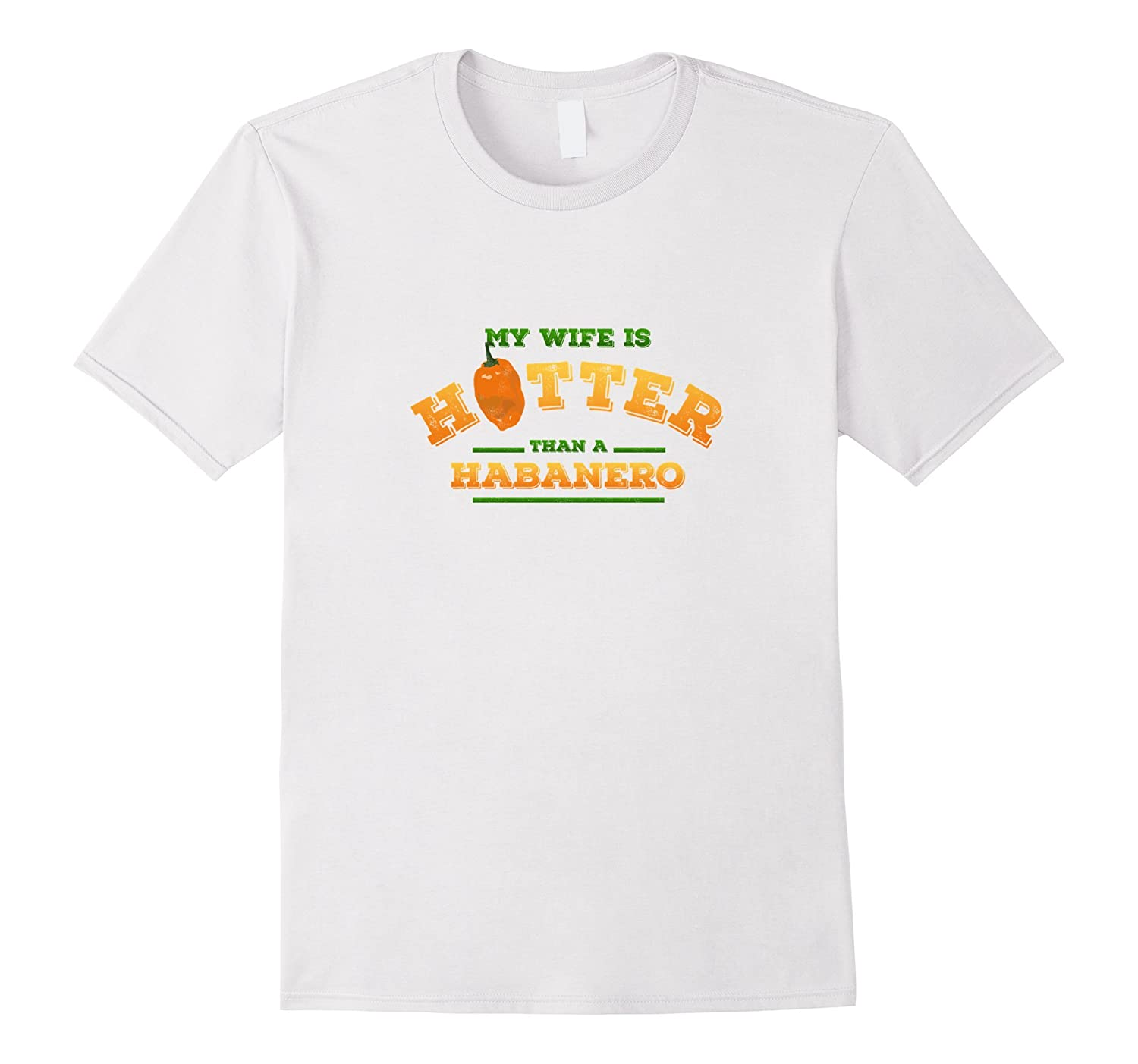 Men's My Wife is Hotter Than a Habanero – funny husband tshirt