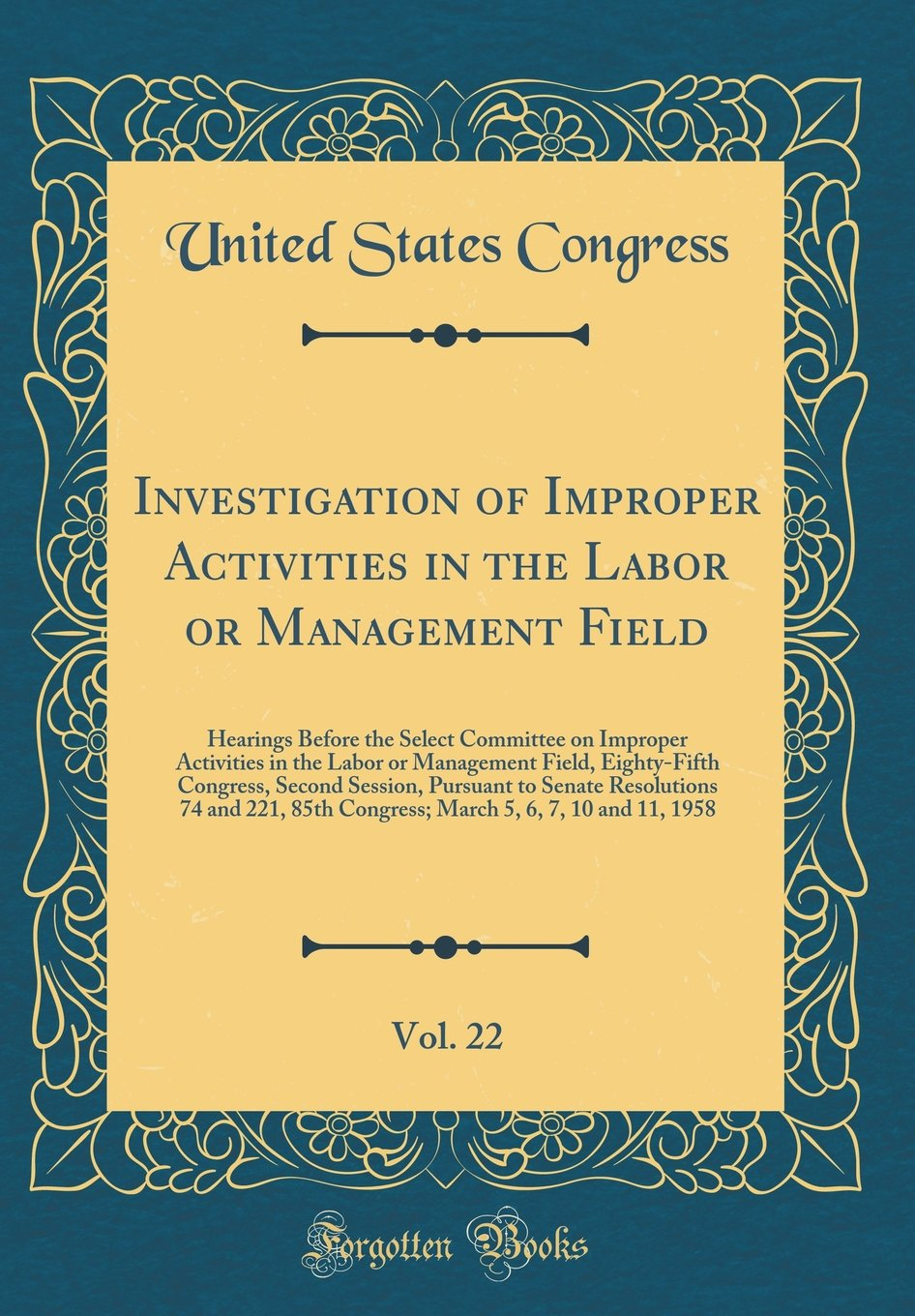Download Investigation of Improper Activities in the Labor or Management Field, Vol. 22: Hearings Before the Select Committee on Improper Activities in the ... Pursuant to Senate Resolutions 74 and 221, pdf epub