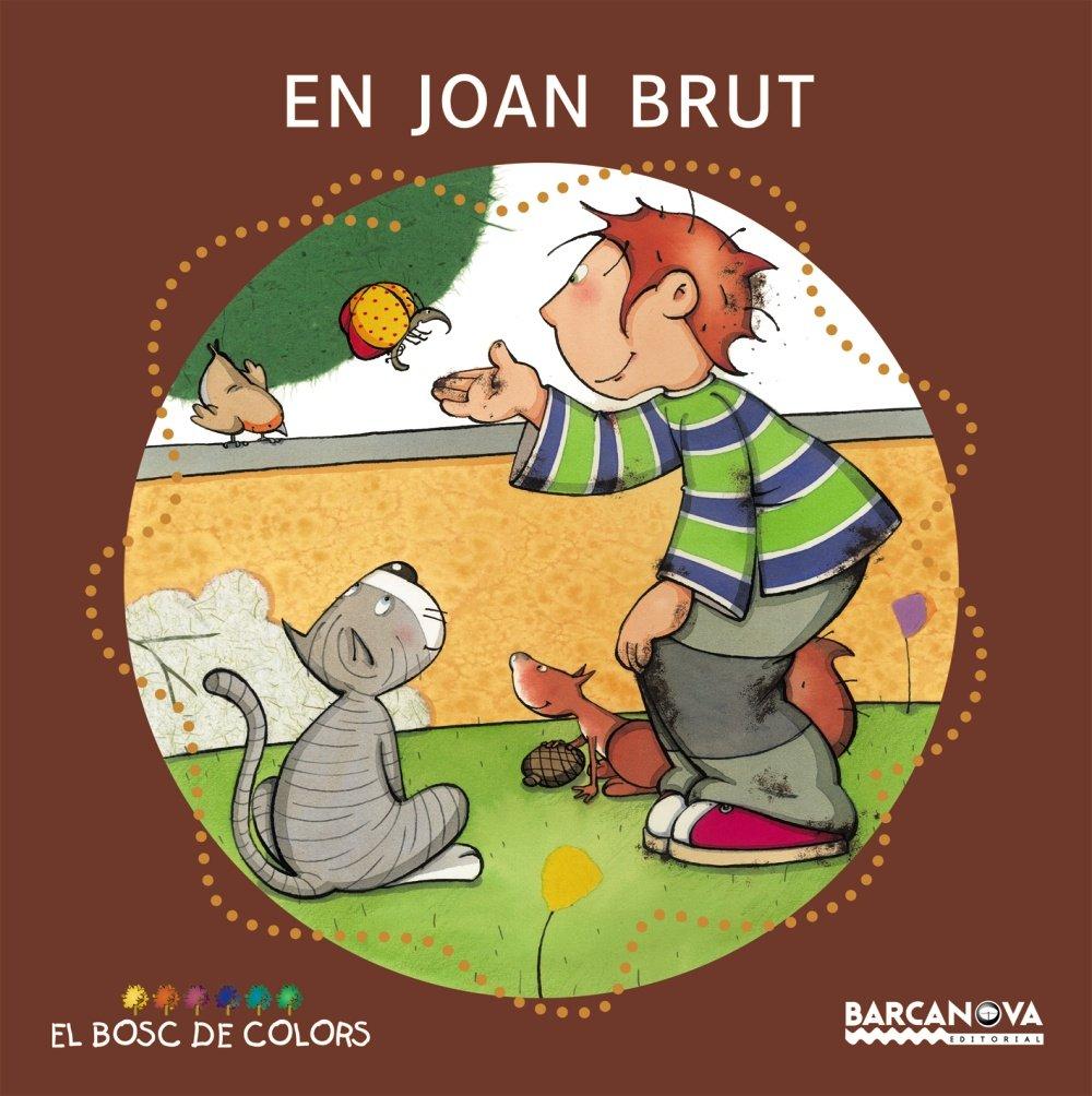 En Joan Brut Llibres Infantils I Juvenils - El Bosc De Colors ...
