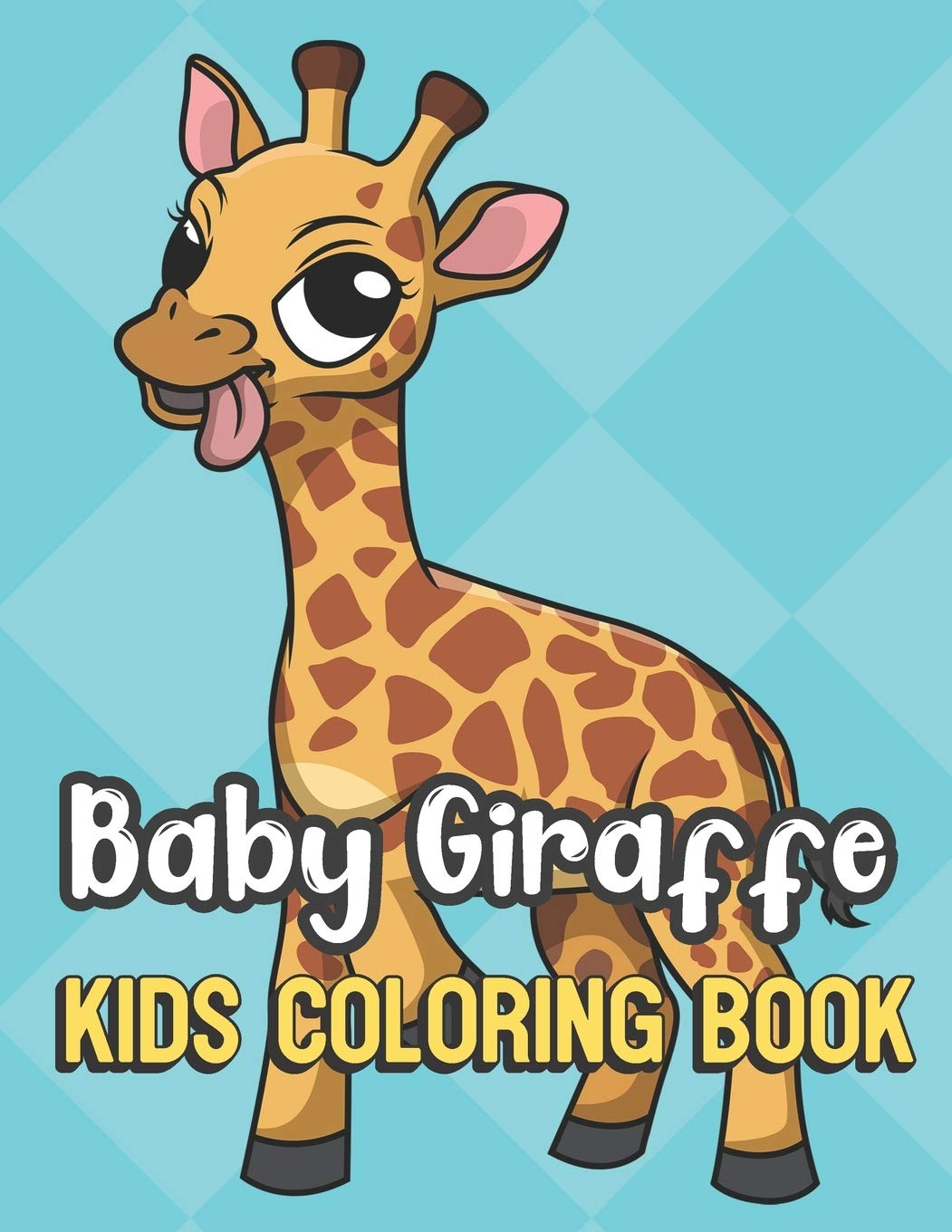 Baby Giraffe Kids Coloring Book Silly Giraffes Color Book For Children Of All Ages Teal Diamond Design With Black White Pages For Mindfulness And Relaxation Publishing Greetingpages 9781695415676 Amazon Com Books