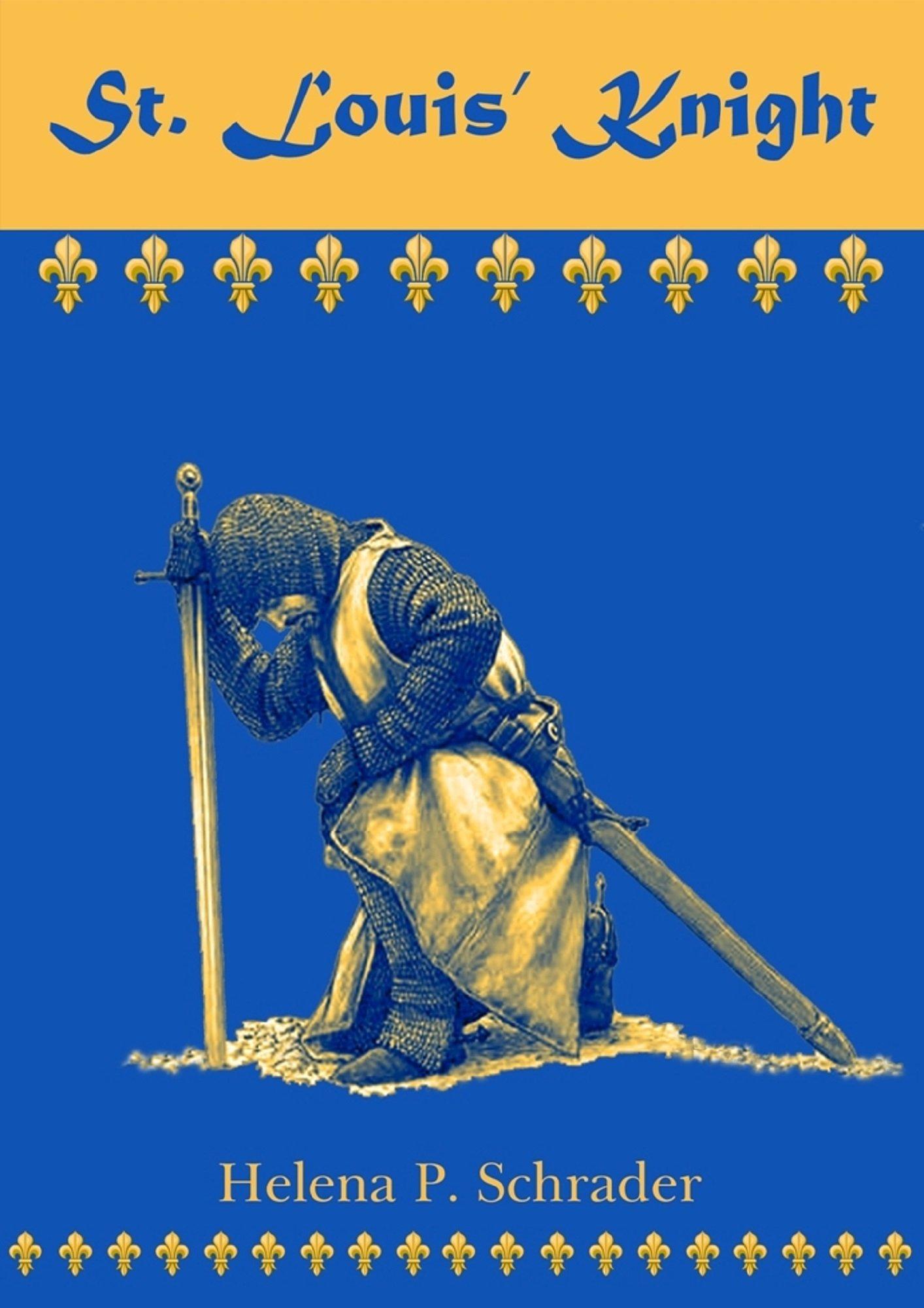 St. Louis' Knight (Templar Tales Book 1) por Helena P. Schrader