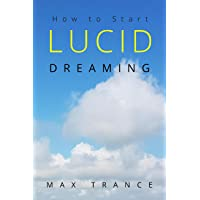 Lucid: How to Start Lucid Dreaming Even if You Never Remember Your Dreams