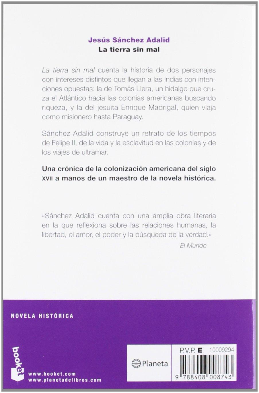 La tierra sin mal: Jesús Sánchez Adalid: 9788408008743: Amazon.com: Books