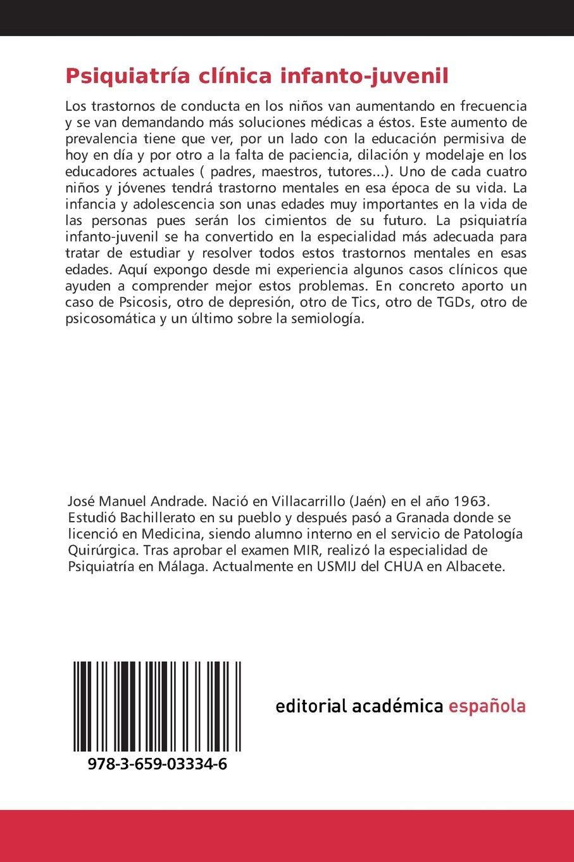 Psiquiatría clínica infanto-juvenil: Algunos casos clínicos de psiquiatría infanto-juvenil (Spanish Edition): José Manuel Andrade Martinez: 9783659033346: ...
