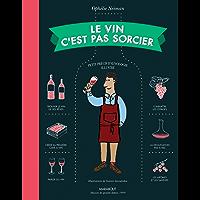 Le vin c'est pas sorcier (Hors collection) (French Edition)
