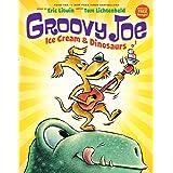 Groovy Joe: Ice Cream & Dinosaurs (Groovy Joe #1): Ice Cream & Dinosaurs (1)
