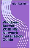 Windows Server 2012 R2 Network Installation Guide